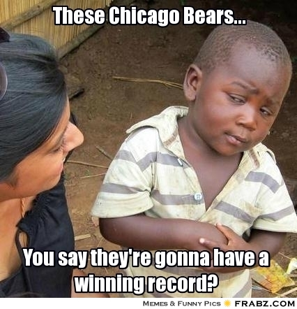 frabz-These-Chicago-Bears-You-say-theyre-gonna-have-a-winning-record-0861c4